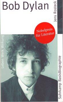 Dylan-Biografie von Jens Rosteck