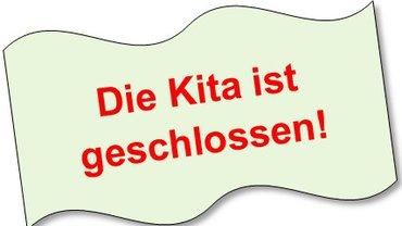 Schild: Die Kita ist geschlossen!